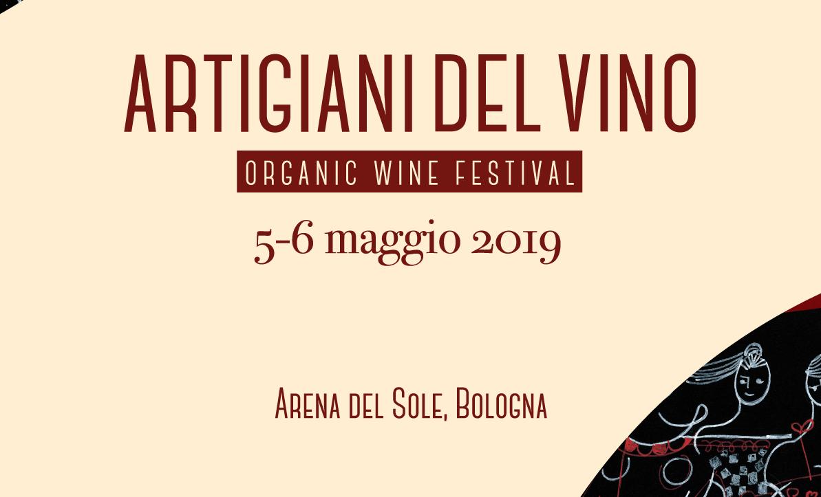 Artigiani del vino 2019. Fiera sul vino biologico/ biodinamico/ naturale